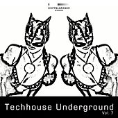 Doppelgänger pres. Techhouse Underground Volume 7 by Various Artists