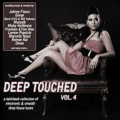 Deep Touched Vol. 4 - Electronic & Smooth Deep House Tunes by Various Artists