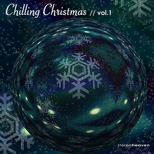Stereoheaven Pres. Chilling Christmas Vol. 1 by Various Artists