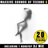 Massive Sounds Of Techno 5 - 20 Hardtechno Tracks (incl. DJ Mix by Jason X) by Various Artists