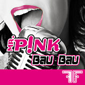 Bau Bau by Mr Pink