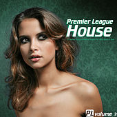 Premier League House Vol. 3 - 25 House & Electro-House Tracks for your Body & Soul by Various Artists
