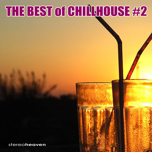 The Best of Chillhouse #2 by Various Artists