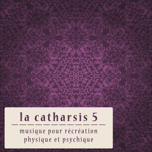 La Catharsis - Cinquième Édition by Various Artists