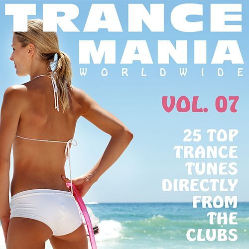 Trance Mania Worldwide Vol. 7 by Various Artists