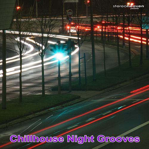 Stereoheaven Pres. Chillhouse Night Grooves by Various Artists