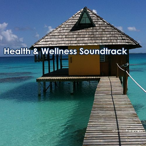 Health & Wellness Soundtrack by Various Artists
