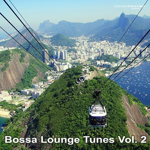 Stereoheaven Pres. Bossa Lounge Tunes Vol. 2 by Various Artists