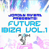 Jordan Rivera Presents: Future Ibiza vol.1 von Various Artists