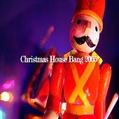 Christmas House Bang 2005 by Various Artists