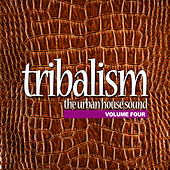 Tribalism Vol.4 - The Urban House Sound by Various Artists