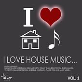 I Love House Music... Vol. 1 by Various Artists