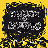 Human VS Robots Vol. 1 by Various Artists