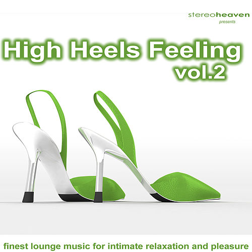 High Heels Feeling Vol.2 - Finest Lounge Music For Intimate Relaxation And Pleasure by Various Artists