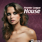 Premier League House Vol. 2 - 25 House & Electro-House Tracks for your Body & Soul by Various Artists