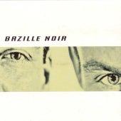 Bazille Noir by Bazille Noir