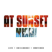 At Sunset - Miami by Various Artists