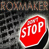Don't Stop by Roxmaker