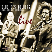 Live by Club Des Belugas