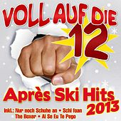 Voll auf die 12  Apres Ski Hits 2013 by Various Artists
