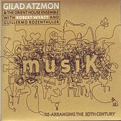 Musik / Re-Arranging the 20th Century by Gilad Atzmon & The Orient House Ensemble