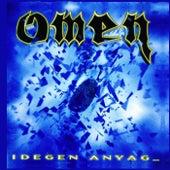 Idegen anyag by Omen