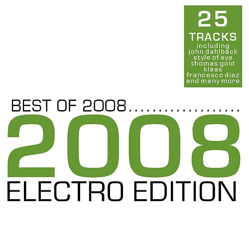 Best Of 2008 - Electro Edition by Various Artists
