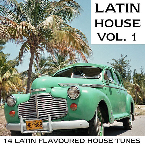 Latin House Vol. 1 by Various Artists