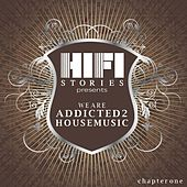 We Are Addicted 2 House Music - Chapter One by Various Artists