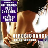 Aerobic Dance, Vol. 2 - Ultra Workout (Incl. 2 Nonstop DJ Mixes) by Various Artists