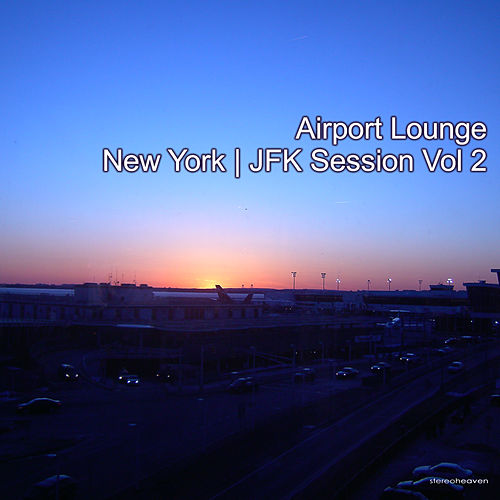 Airport Lounge New York JFK Session, Vol. 2 by Various Artists