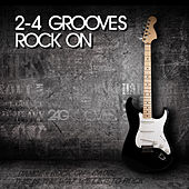 2-4 Grooves - Rock On by 2-4 Grooves