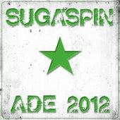 ADE 2012 Sugaspin Sampler by Various Artists