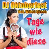 Tage wie diese by DJ Oktoberfest