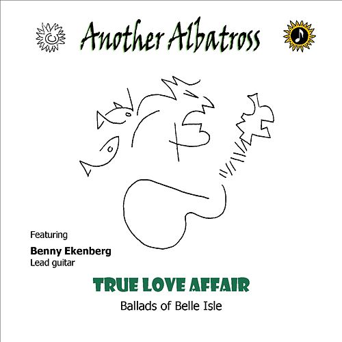 True Love Affair - Ballads of Belle Isle by Another Albatross