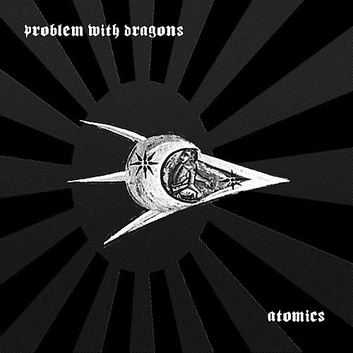 Atomics by Problem With Dragons