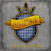 Brave by Kevin Daniel