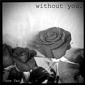 Without You (Acoustic Version) by One-Two
