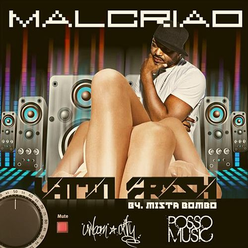 Malcriao by Latin Fresh