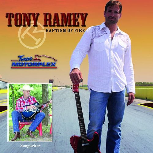 Baptism of Fire Texas Motorplex Collector's Edition by Tony Ramey