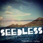 Baby Don't Go (feat. Essel Liufau) by Seedless