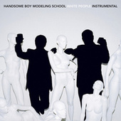 White People (Instrumentals) von Handsome Boy Modeling School