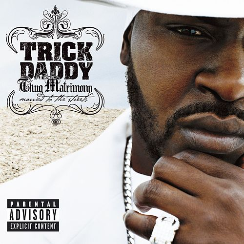 Thug Matrimony: Married To The Streets by Trick Daddy