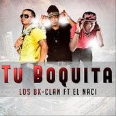 Tu Boquita (feat. El Naci) by Los Bk-Clan