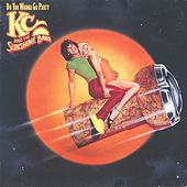 Do You Wanna Go Party by KC & the Sunshine Band