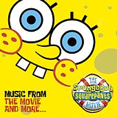 The Spongebob Squarepants Movie - Music From The Movie And More von Various Artists