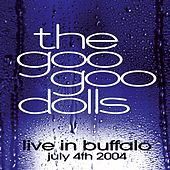 Live In Buffalo: July 4th, 2004 by Goo Goo Dolls