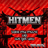 Take My Music by Hitmen