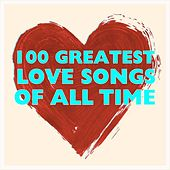 100 Greatest Love Songs Of All Time by Various Artists