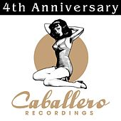 Caballero Recordings - 4th Anniversary by Various Artists
